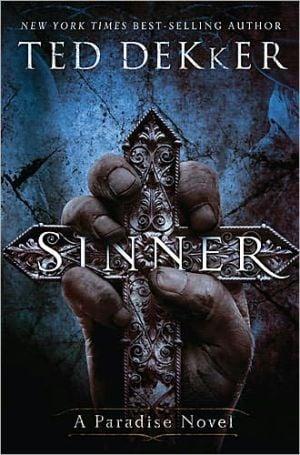Sinner (Paradise Series #3) book written by Ted Dekker