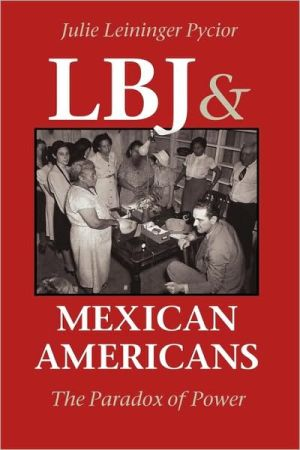 Lbj And Mexican Americans book written by Julie Leininger Pycior