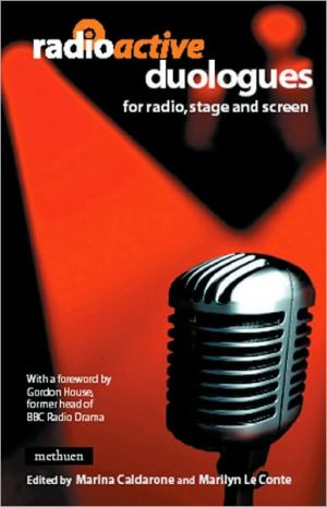 Radioactive Duologues: for Radio, Stage and Screen book written by Marina Caldarone