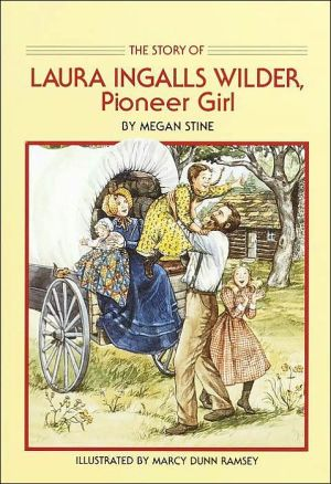 Story of Laura Ingalls Wilder: Pioneer Girl book written by Marcy Ramsey