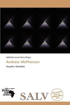 Andrew McPherson written by Ad La De Felicie