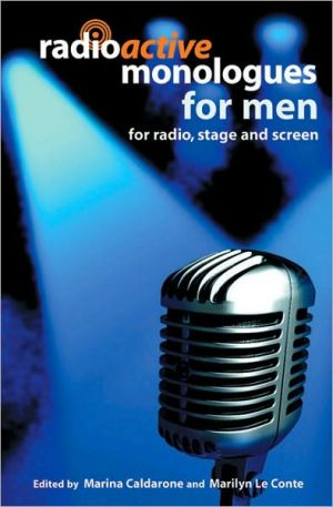 Radioactive Monologues for Men: for Radio, Stage and Screen book written by Marina Caldarone