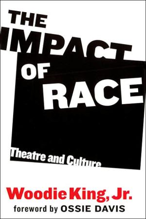 The Impact of Race: Theatre and Culture book written by Jr., Woo King Woodie