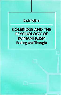 Coleridge And The Psychology Of Romanticism book written by David Vallins