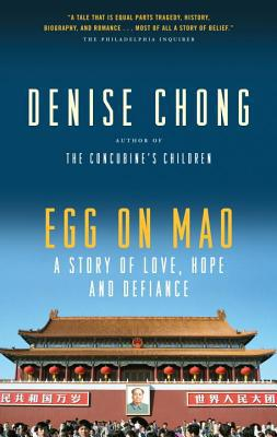 Egg on Mao: A Story of Love, Hope and Defiance written by Chong, Denise