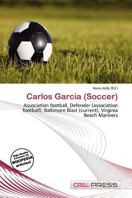 Carlos Garcia (Soccer) written by Iosias Jody