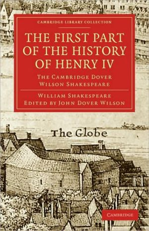 The First Part of the History of Henry IV, Part 1: The Cambridge Dover Wilson Shakespeare book written by William Shakespeare