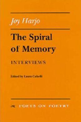 The Spiral of Memory: Interviews book written by Joy Harjo