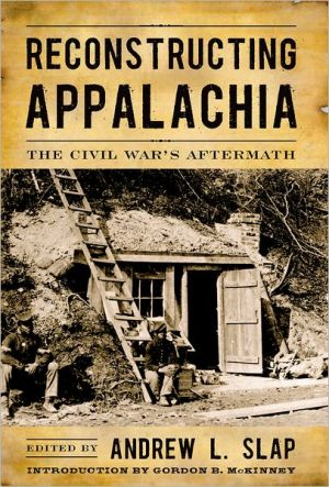 Reconstructing Appalachia book written by Andrew L. Slap