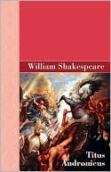 Titus Andronicus book written by William Shakespeare