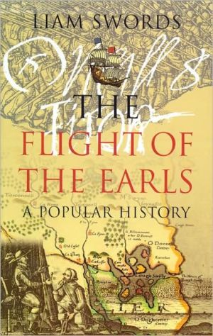 The Flight of the Earls: A Popular History book written by Liam Swords