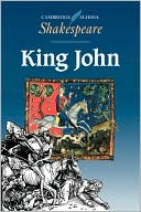 King John (Cambridge School Shakespeare Series) book written by William Shakespeare