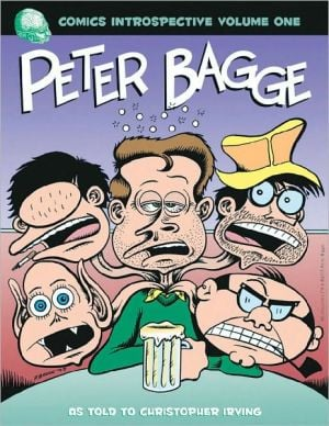Comics Introspective, Volume 1: Peter Bagge book written by Peter Bagge