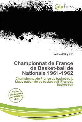 Championnat de France de Basket-Ball de Nationale 1961-1962 written by Nethanel Willy