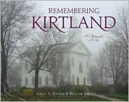 Remembering Kirtland: A Photographic Journey book written by Grant L. Stevens