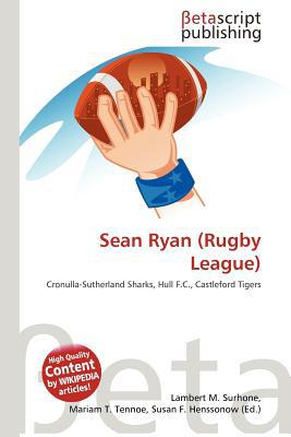 Sean Ryan (Rugby League) written by Lambert M. Surhone