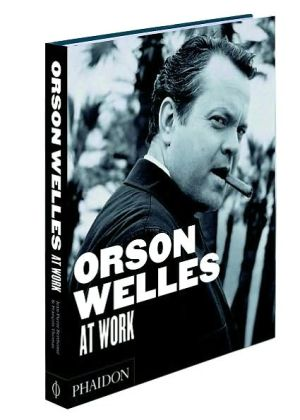 Orson Welles at Work book written by Francois Thomas