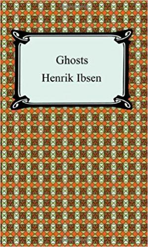 Ghosts book written by Henrik Ibsen
