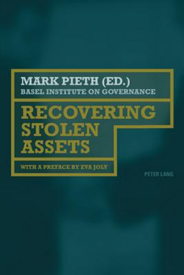 Recovering Stolen Assets written by Pieth, Mark , Joly, Eva