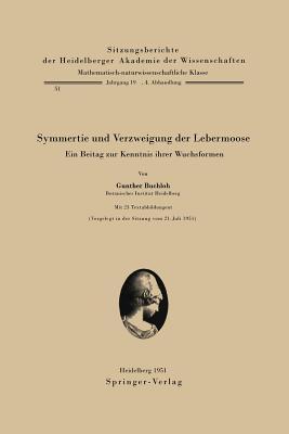 Symmetrie Und Verzweigung Der Lebermoose. written by G. Buchloh