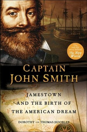 Captain John Smith: Jamestown and the Birth of the American Dream book written by Dorothy Hoobler