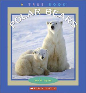 Polar Bears book written by Ann O. Squire