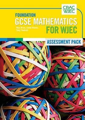 Gcse Mathematics for Wjec Foundation Assessment Pack written by Linda Mason