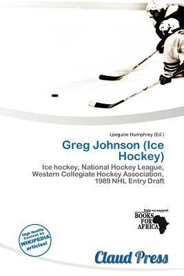 Greg Johnson (Ice Hockey) written by L. Egaire Humphrey