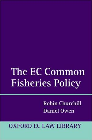 The EU Common Fisheries Policy: Law and Practice book written by Robin Churchill