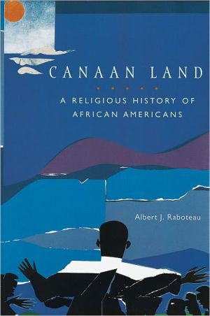Canaan Land: A Religious History of African Americans book written by Albert J. Raboteau