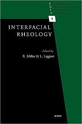 Interfacial Rheology, Vol. 1 book written by Miller
