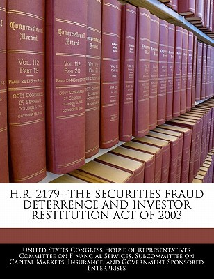 H.R. 2179--The Securities Fraud Deterrence and Investor Restitution Act of 2003 written by United States Congress House of Represen