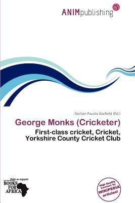 George Monks (Cricketer) written by Norton Fausto Garfield