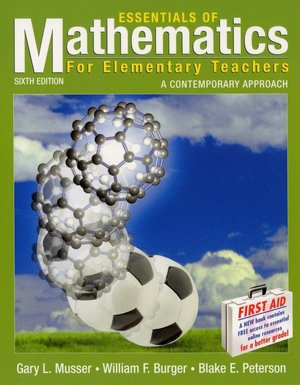 Essentials of Mathematics for Elementary Teachers: A Contemporary Approach book written by Gary L. Musser