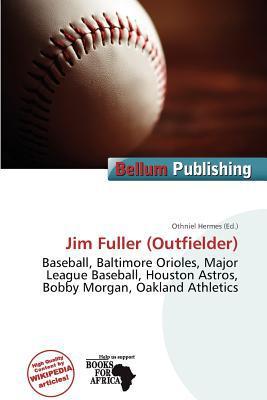 Jim Fuller (Outfielder) written by Othniel Hermes