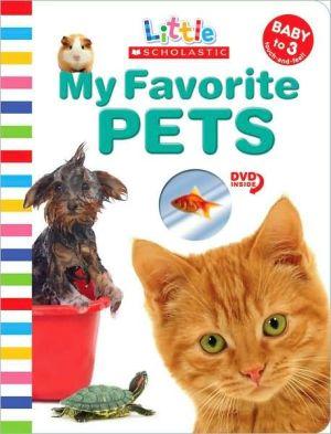 My Favorite Pets (Little Scholastic Series) book written by Jill Ackerman