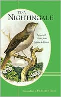 To a Nightingale: Sonnets and Poems from Sappho to Borges book written by Edward Hirsch