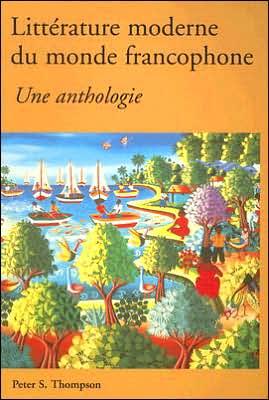 Litterature moderne du monde francophone written by Peter S. Thompson