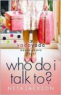 Who Do I Talk To? (Yada Yada House of Hope Series #2) book written by Neta Jackson