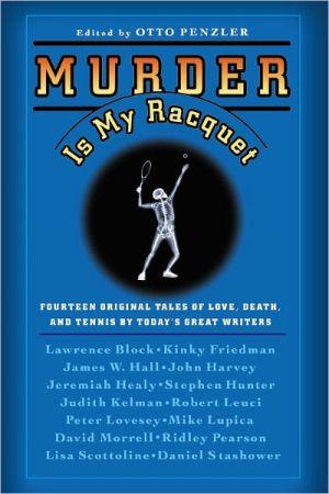 Murder Is My Racquet book written by Otto Penzler