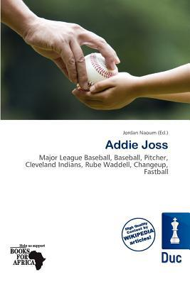 Addie Joss written by Jordan Naoum