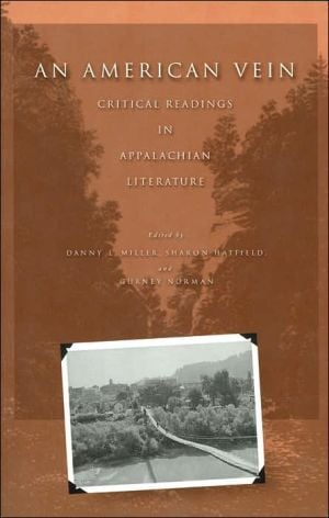 An American Vein: Critical Readings in Appalachian Literature written by Danny L. Miller