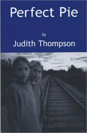 Perfect Pie book written by Judith Thompson