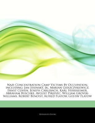 Articles on Nazi Concentration Camp Victims by Occupation, Including written by Hephaestus Books