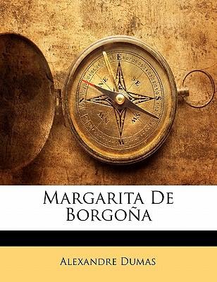 Margarita de Borgoa book written by Dumas, Alexandre