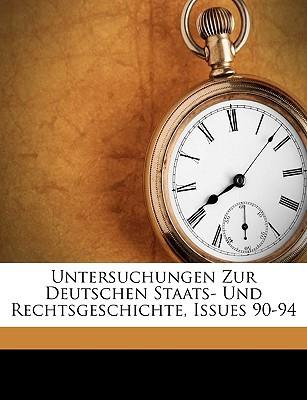 Untersuchungen Zur Deutschen Staats- Und Rechtsgeschichte, Issues 90-94 written by Anonymous