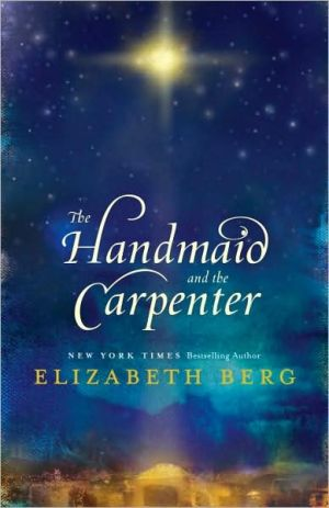 Handmaid and the Carpenter book written by Elizabeth Berg