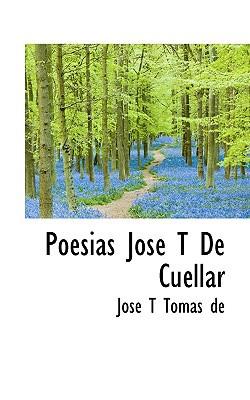 Poesias Jos T de Cu Llar book written by Toms De, Jos T.