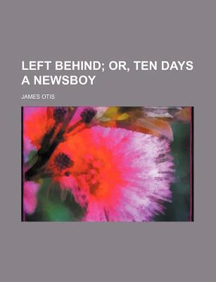 Left Behind book written by Otis, James