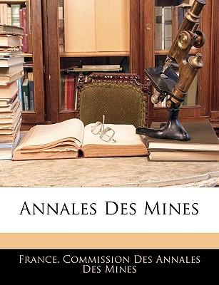 Annales Des Mines book written by France Commission Des Annales Des Mines,